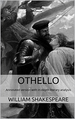 Othello (Annotated): Annotated version of Othello with in-depth literary analysis