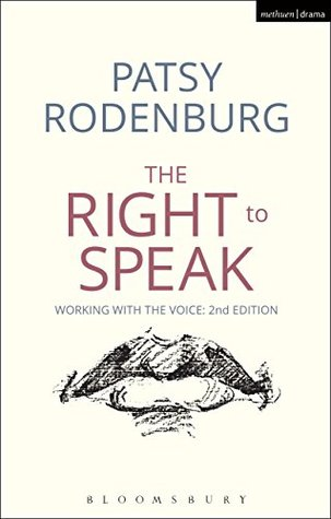 Ebook The Right to Speak: Working with the Voice (Performance Books) by Patsy Rodenburg PDF!