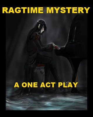 Ragtime Mystery - A One Act Mystery for the Stage!