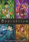 Opprobrium (The Lamentation's End Series Book 1)