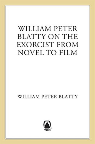 """William Peter Blatty on """"The Exorcist"""": From Novel to Screen"""