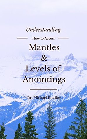 Understanding Mantles and Levels of Anointing