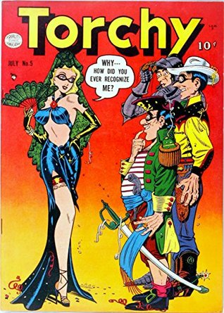 Torchy #5: How Did You Even Recognize Me? - One of the most risqué comics of The Golden Age!
