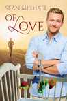 Of Love by Sean Michael