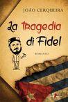 La tragedia di Fidel Castro