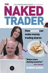 The Naked Trader: How anyone can make money trading shares - 4th edition
