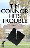 Tim Connor Hits Trouble by Frank Lankaster
