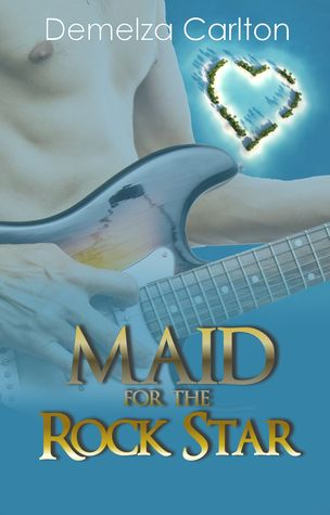 Ebook Maid for the Rock Star by Demelza Carlton TXT!