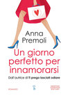 Un giorno perfetto per innamorarsi by Anna Premoli