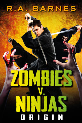 Zombies v Ninjas by R.A. Barnes