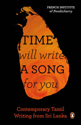 Time Will Write a Song for You: Contemporary Writing in Tamil from SriLanka