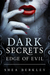 Edge of Evil (Dark Secrets #1)