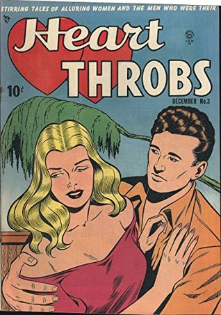 Heart Throbs #3: Stirring Tales Of Alluring Women And The Men Who Were Their Heart Throbs