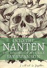 Into the Nanten - The Record of My Exile by Jay Swanson