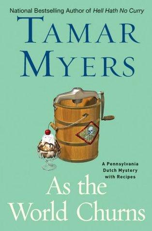 As the World Churns(Pennsylvania Dutch Mystery 16) - Tamar Myers