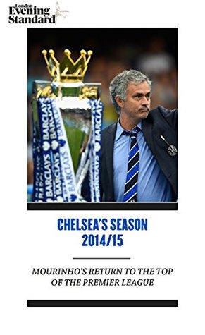 Chelsea's Season 2014/15: Mourinho's Return to the Top of the Premier League