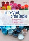 In the Spirit of the Studio: Learning from the Atelier of Reggio Emilia, Second Edition (Early Childhood Education)