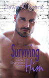 Surviving Him (Shameless, #1)