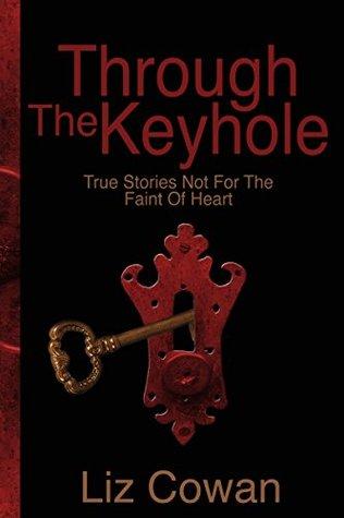 Through the Keyhole by Liz  Cowan