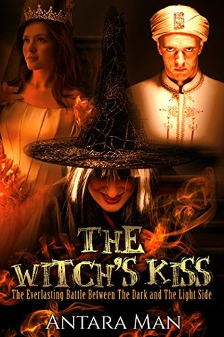 The Witchs Kiss: The Everlasting Battle Between the Dark and the Light Side (Episodes 1