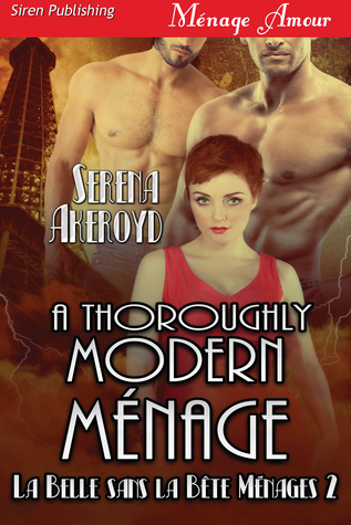 A Thoroughly Modern Ménage (La Belle sans la Bête #2)