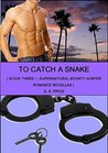 To Catch A Snake (Supernatural Bounty Hunter, #3)