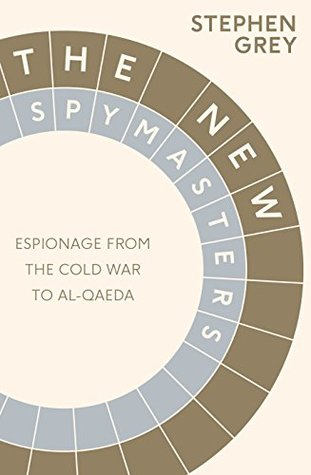 the-new-spymasters-inside-espionage-from-the-cold-war-to-global-terror