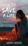 How To Save A Life (Emerald Cove #1)