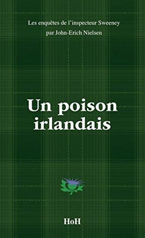 UN POISON IRLANDAIS (Les enquêtes de l'inspecteur Sweeney t. 10)