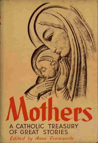 Mothers: a Catholic Treasury of Great Stories