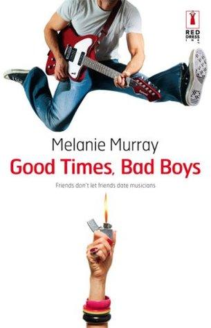 Good Times, Bad Boys by Melanie Murray