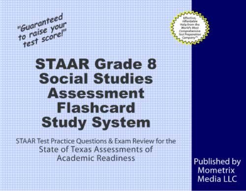 STAAR Grade 8 Social Studies Assessment Flashcard Study System: STAAR Test Practice Questions & Exam Review for the State of Texas Assessments of Academic Readiness