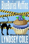 Blueburied Muffins (Black Cat Cafe #1)