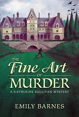 The Fine Art of Murder (Katherine Sullivan Mysteries, #1)