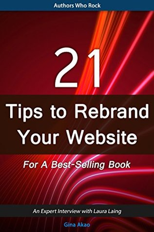 21 Tips to Rebrand Your Website For a Best-Selling Book: An expert interview with Laura Laing