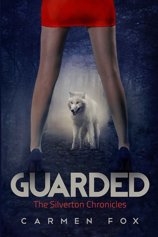 Guarded (The Silverton Chronicles, #1)