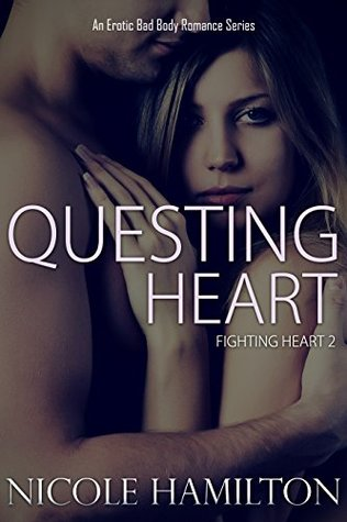 Questing Heart: Fighting Heart Erotic Bad Boy Romance Series Book 2 (Fighting Heart - Erotic Bad Boy Romance Series)