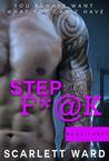 Step F*@k by Scarlett Ward