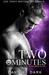 Two Minutes by Dannika Dark
