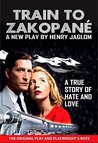 Train To Zakopané: A True Story of Love and Hate