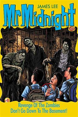 Revenge Of The Zombies / Don't Go Down To The Basement! (Mr. Midnight #72)