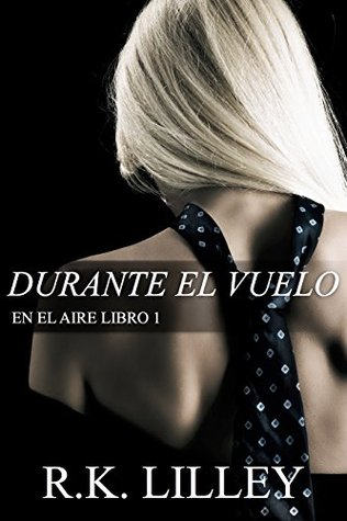 Ebook Durante el vuelo by R.K. Lilley PDF!