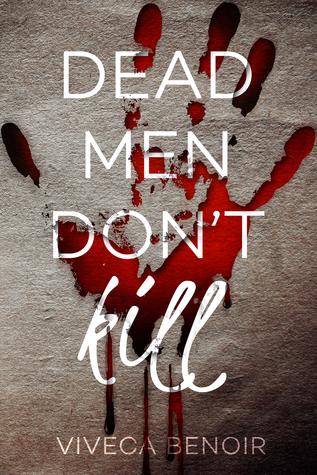Dead Men Don't Kill