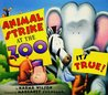 Animal Strike at the Zoo. It's True! by Karma Wilson