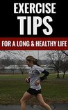 Exercise Tips - For A Long & Healthy Life