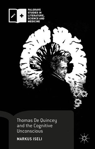 Thomas De Quincey and the Cognitive Unconscious