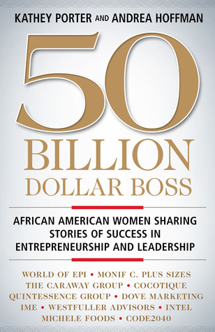50 Billion Dollar Boss: African American Women Sharing Stories of Success in Entrepreneurship and Leadership (ePUB)