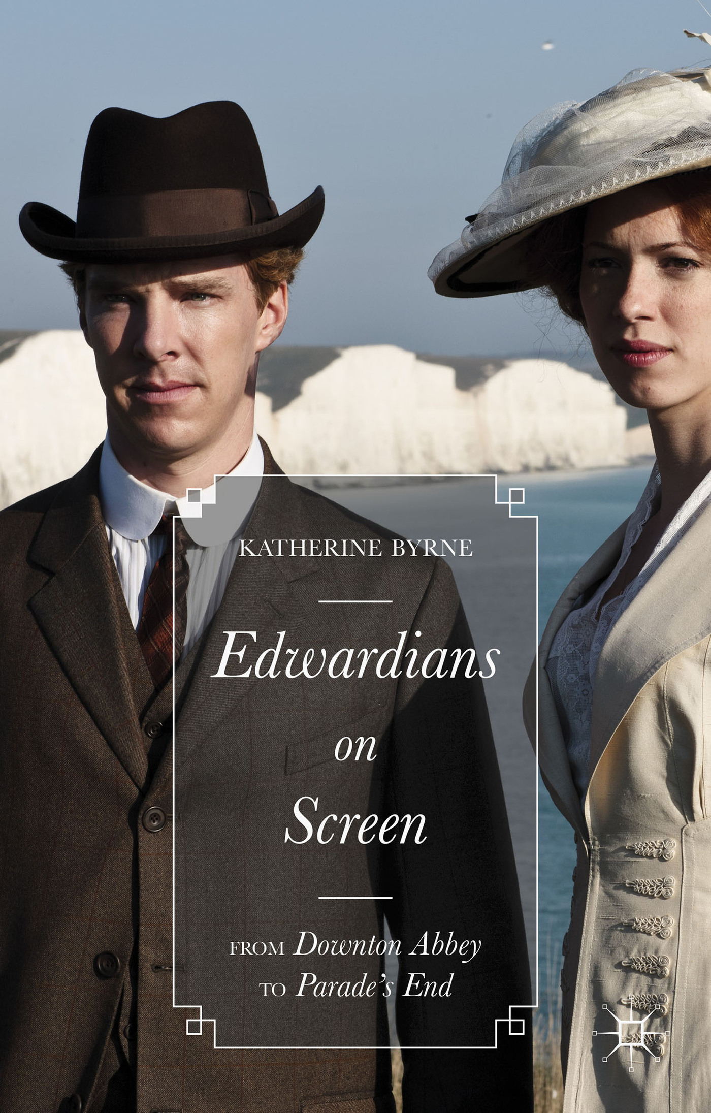 Edwardians on Screen: From Downton Abbey to Parade's End