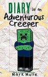 Creeper Chronicles (Diary of an Adventurous Creeper #1)