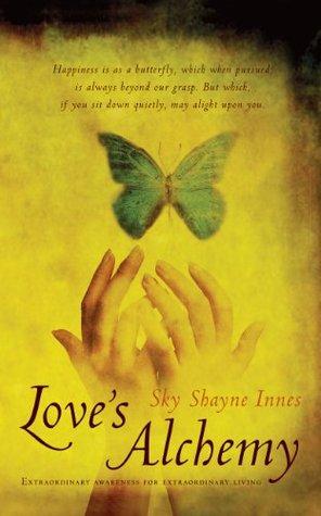 Love's Alchemy: Extraordinary Awareness for Extraordinary Living